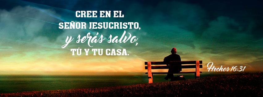 """Cree en el Señor Jesucristo - Hechos 16:31 """"Ellos dijeron"""